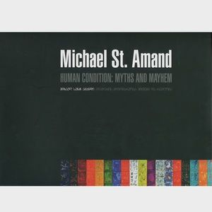 St. Amand: Human Condition: Myths and Mayhem